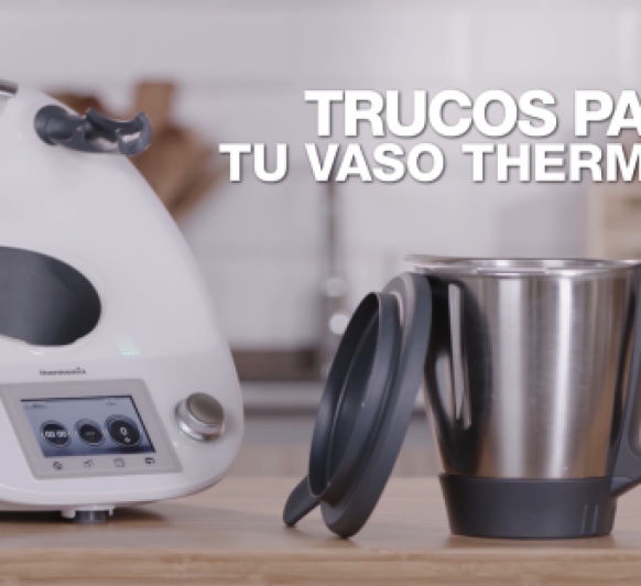 TRUCOS PARA TU VASO Thermomix®
