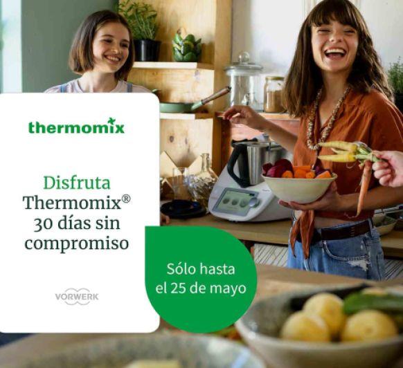 Prueba la nueva Thermomix® durante 30 días y sin compromiso!!