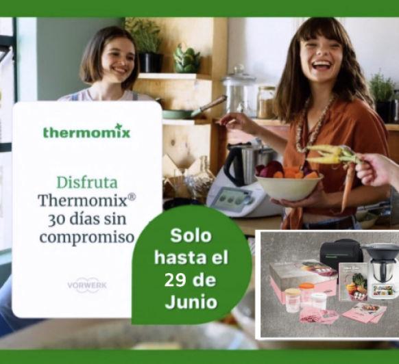 ¿QUIERES PROBAR UN Thermomix® DURANTE 30 DÍAS GRATIS?